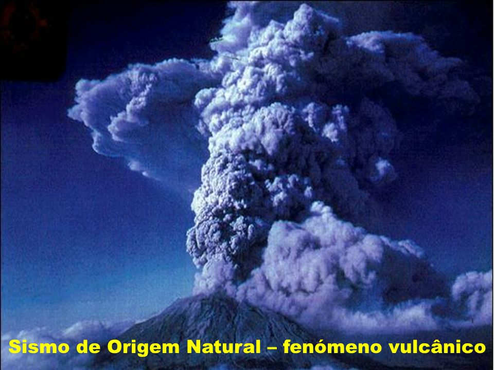 Sismo de Origem Natural – fenómeno vulcânico