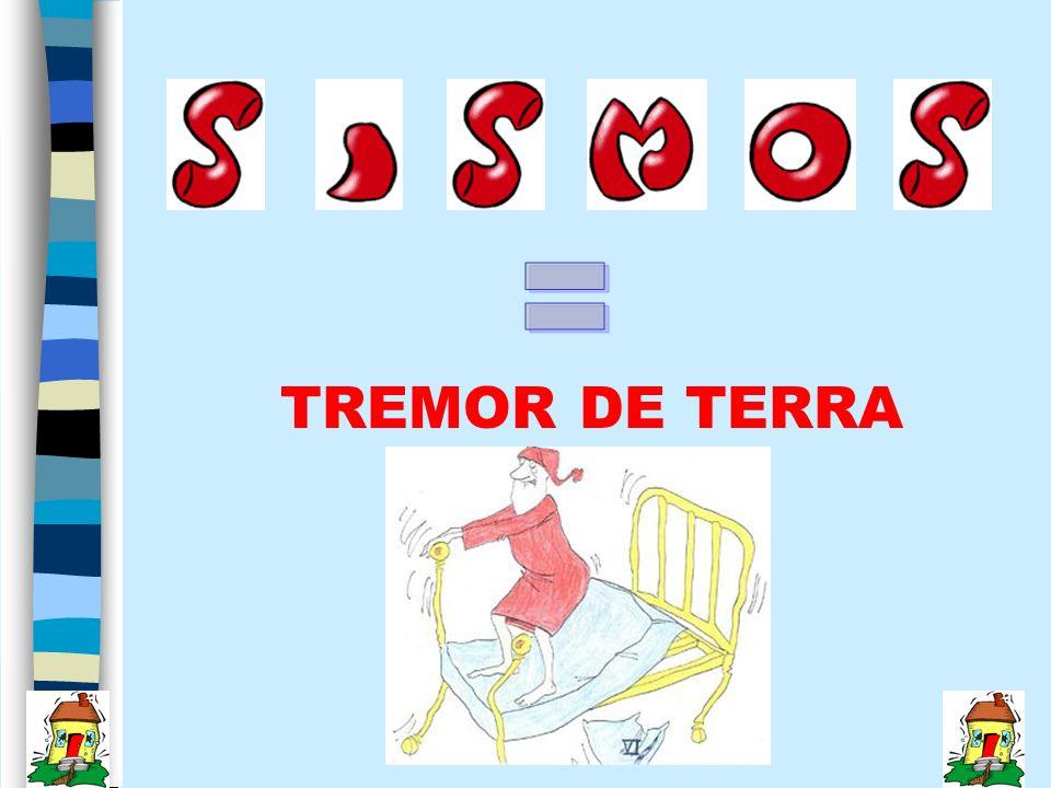 = TREMOR DE TERRA