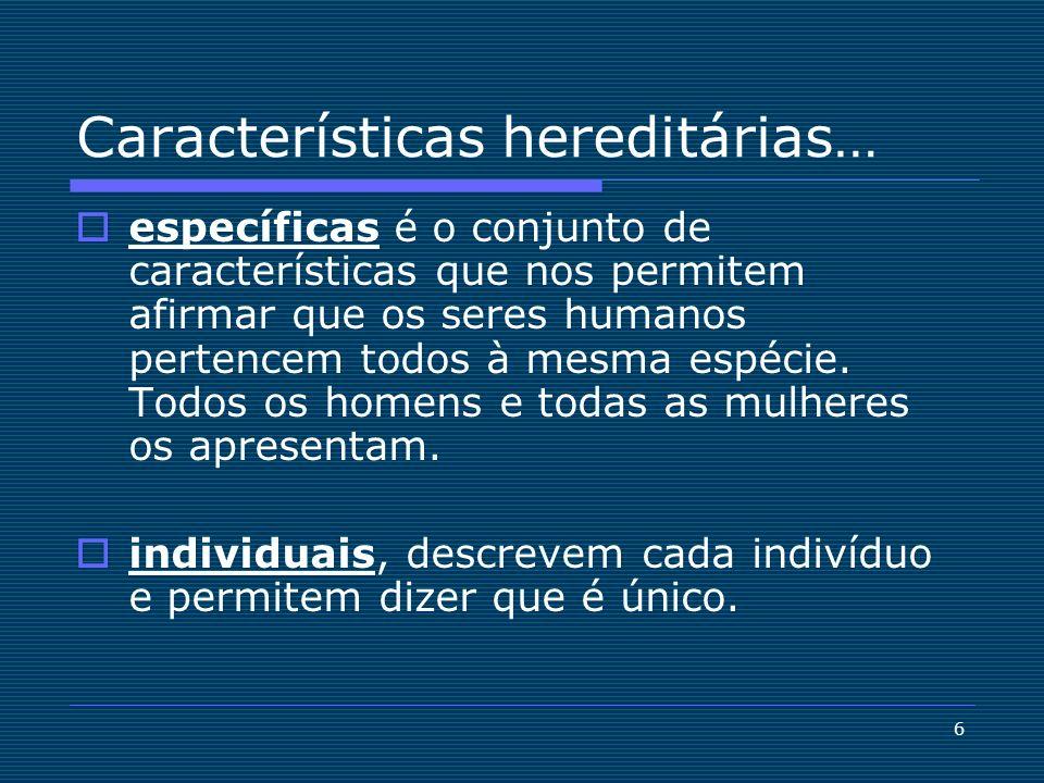 Características hereditárias…