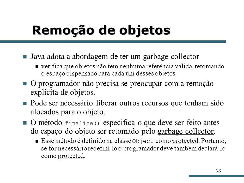 Remoção de objetos Java adota a abordagem de ter um garbage collector