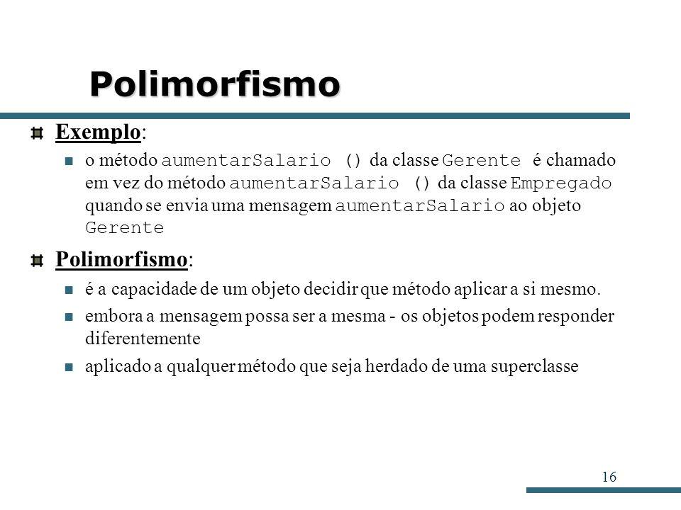 Polimorfismo Exemplo: Polimorfismo: