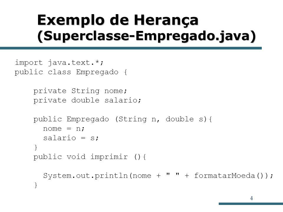 Exemplo de Herança (Superclasse-Empregado.java)