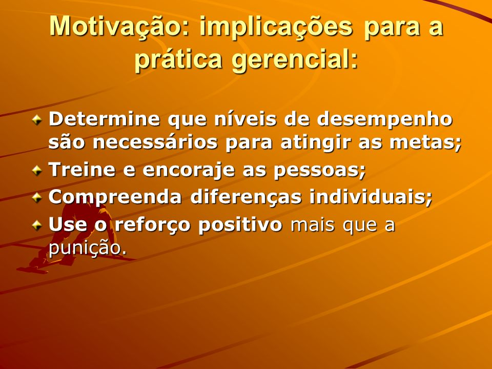 Motivação: implicações para a prática gerencial: