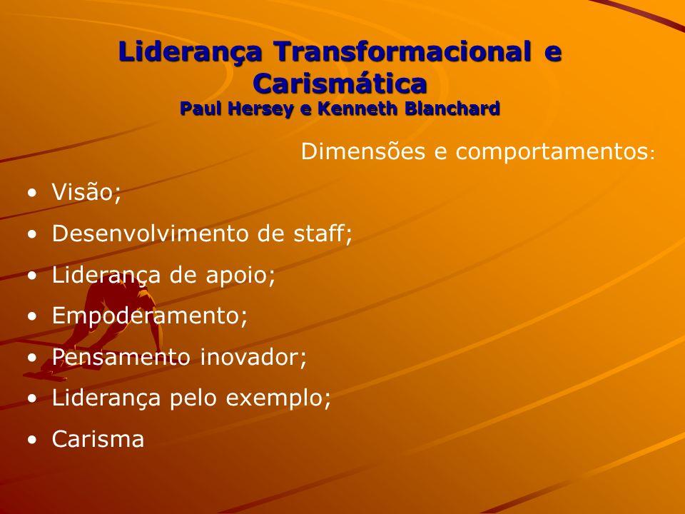 Liderança Transformacional e Carismática Paul Hersey e Kenneth Blanchard