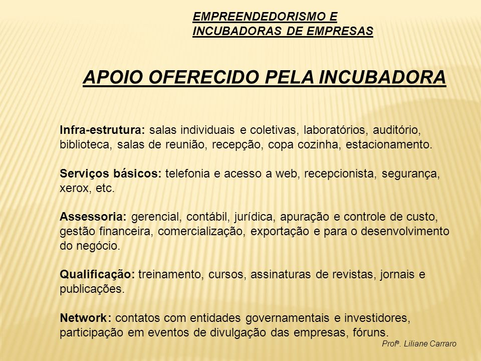 APOIO OFERECIDO PELA INCUBADORA