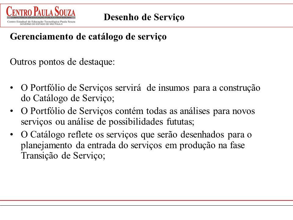 Desenho de Serviço Gerenciamento de catálogo de serviço. Outros pontos de destaque: