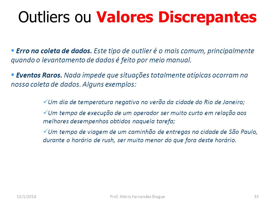 Outliers ou Valores Discrepantes