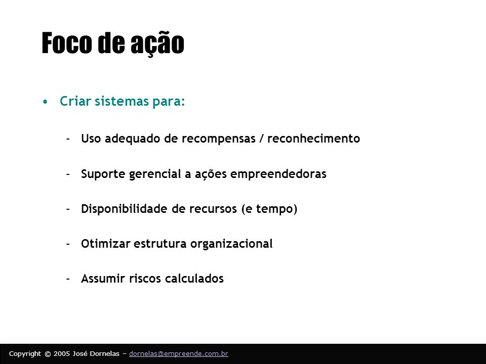 Foco de ação Criar sistemas para: