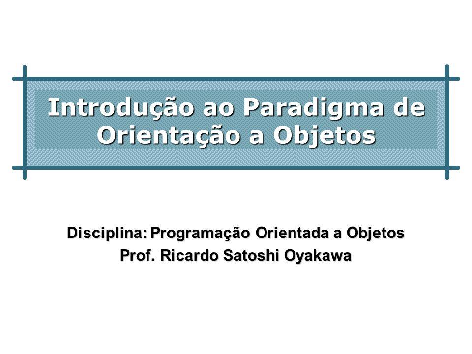 Introdução ao Paradigma de Orientação a Objetos