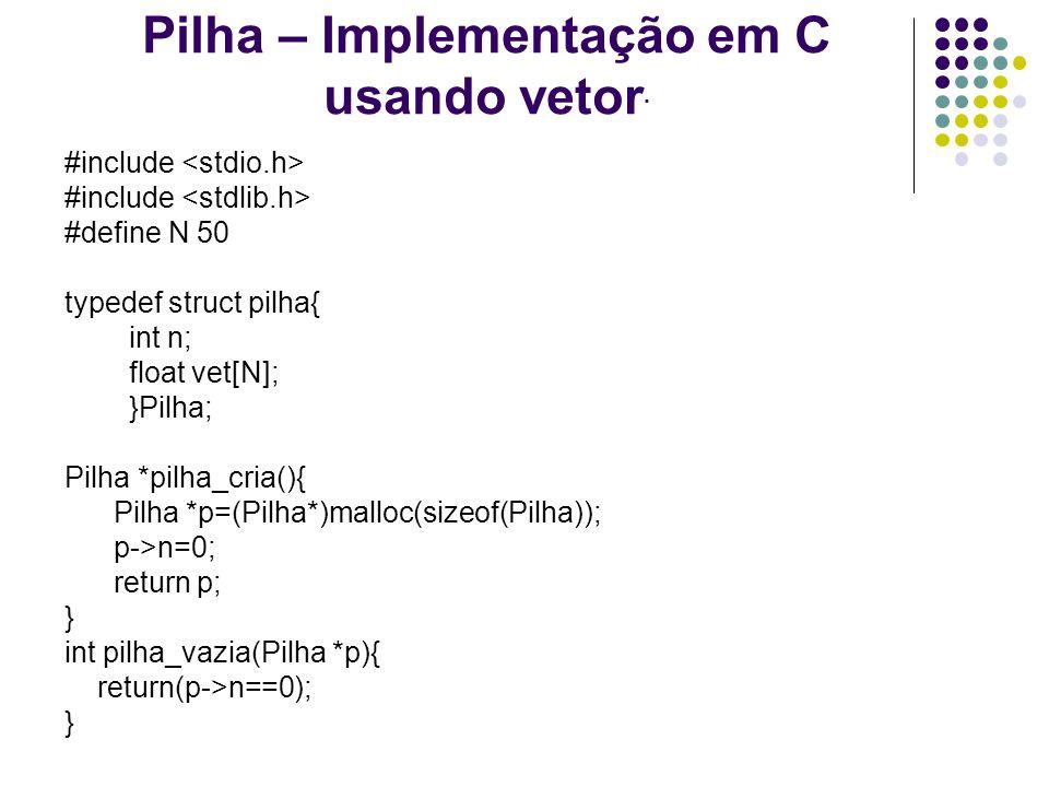 Pilha – Implementação em C usando vetor.