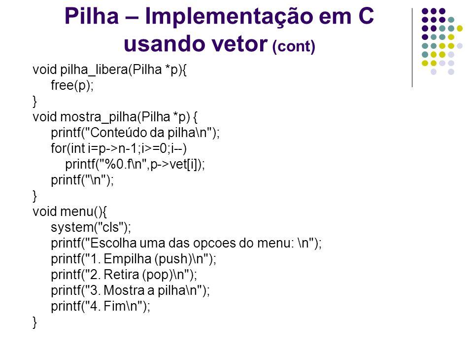 Pilha – Implementação em C usando vetor (cont)