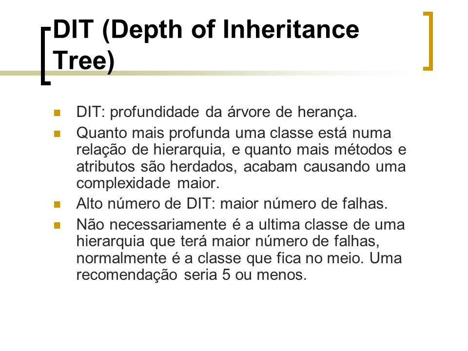 DIT (Depth of Inheritance Tree)