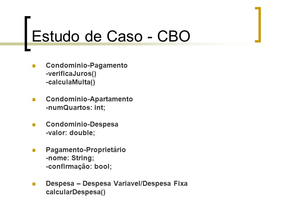 Estudo de Caso - CBO Condominio-Pagamento -verificaJuros()
