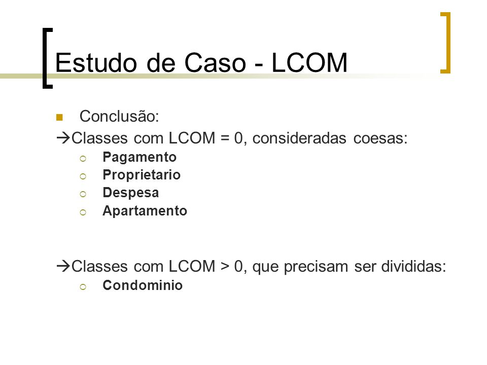 Estudo de Caso - LCOM Conclusão: