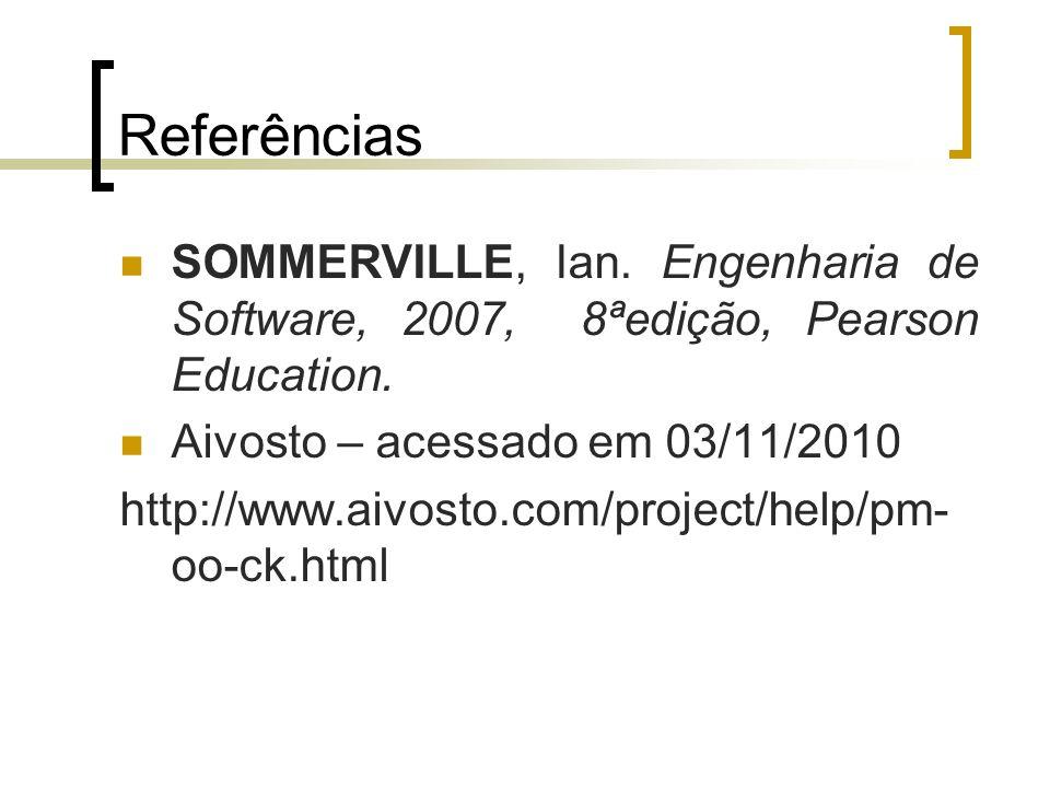 Referências SOMMERVILLE, Ian. Engenharia de Software, 2007, 8ªedição, Pearson Education. Aivosto – acessado em 03/11/2010.