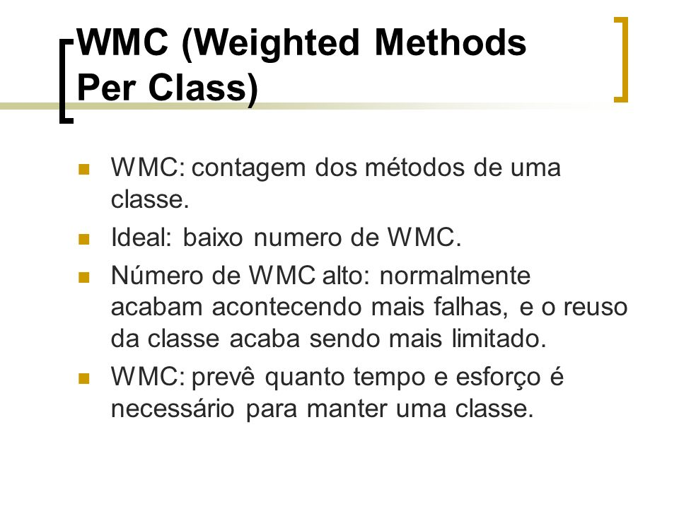 WMC (Weighted Methods Per Class)