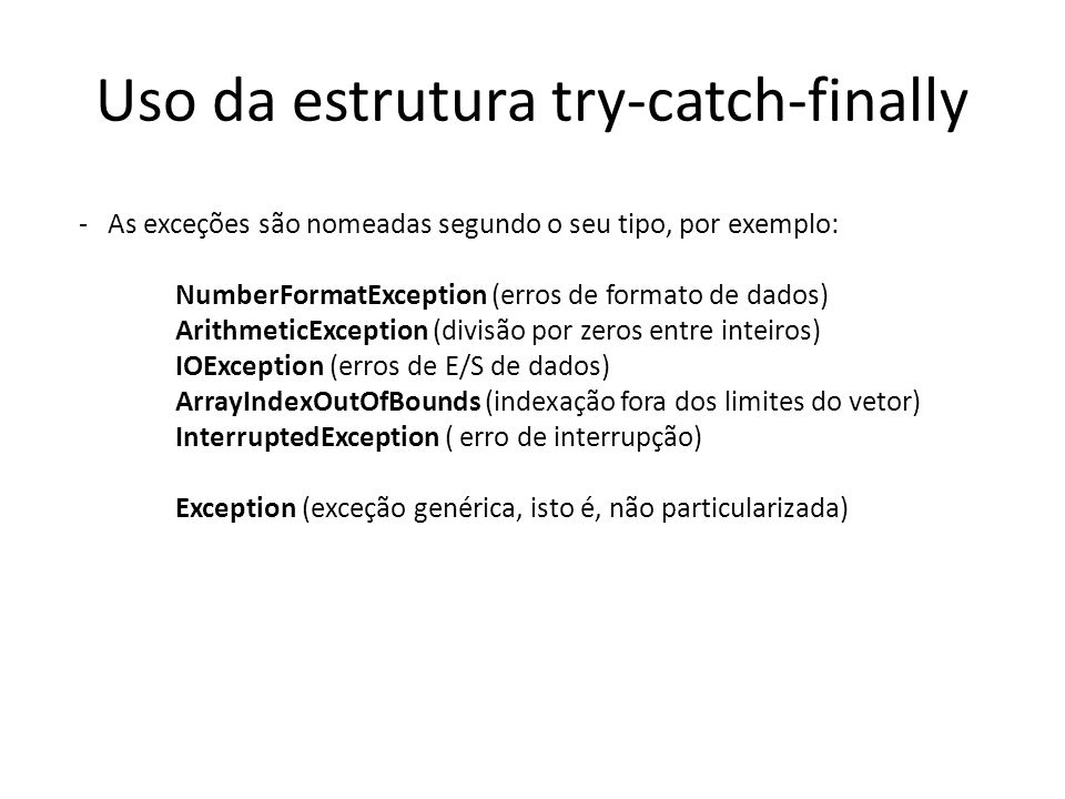 Uso da estrutura try-catch-finally