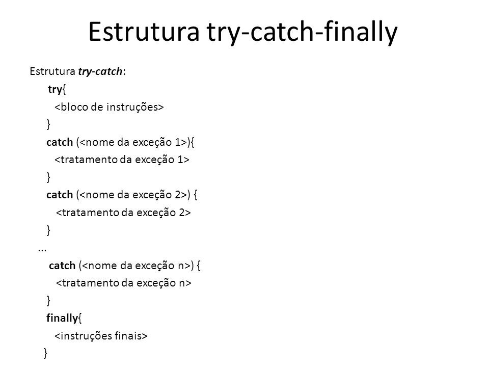Estrutura try-catch-finally