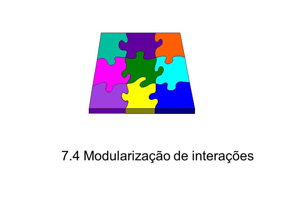 7.4 Modularização de interações