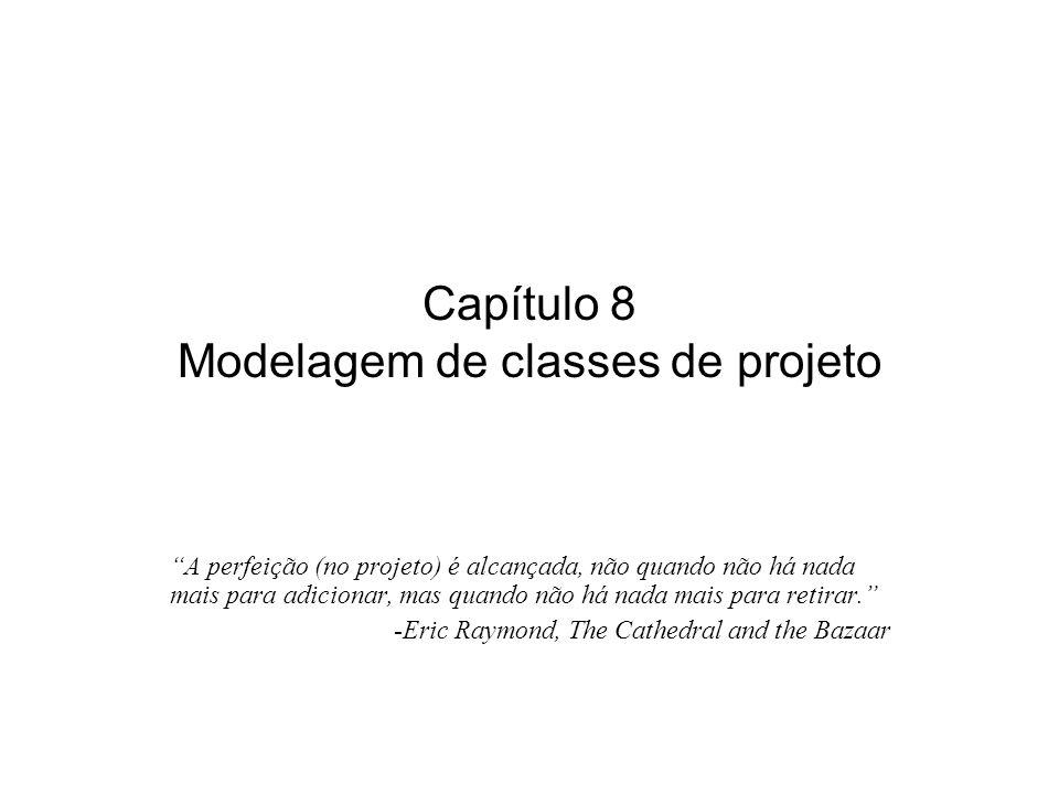 Capítulo 8 Modelagem de classes de projeto