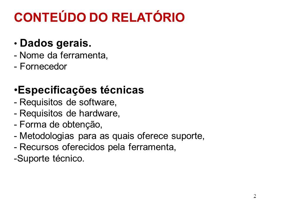 CONTEÚDO DO RELATÓRIO Especificações técnicas Dados gerais.