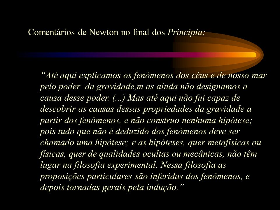 Comentários de Newton no final dos Principia: