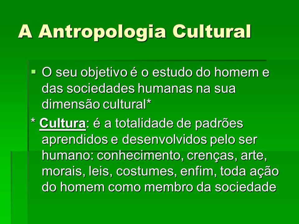 A Antropologia Cultural