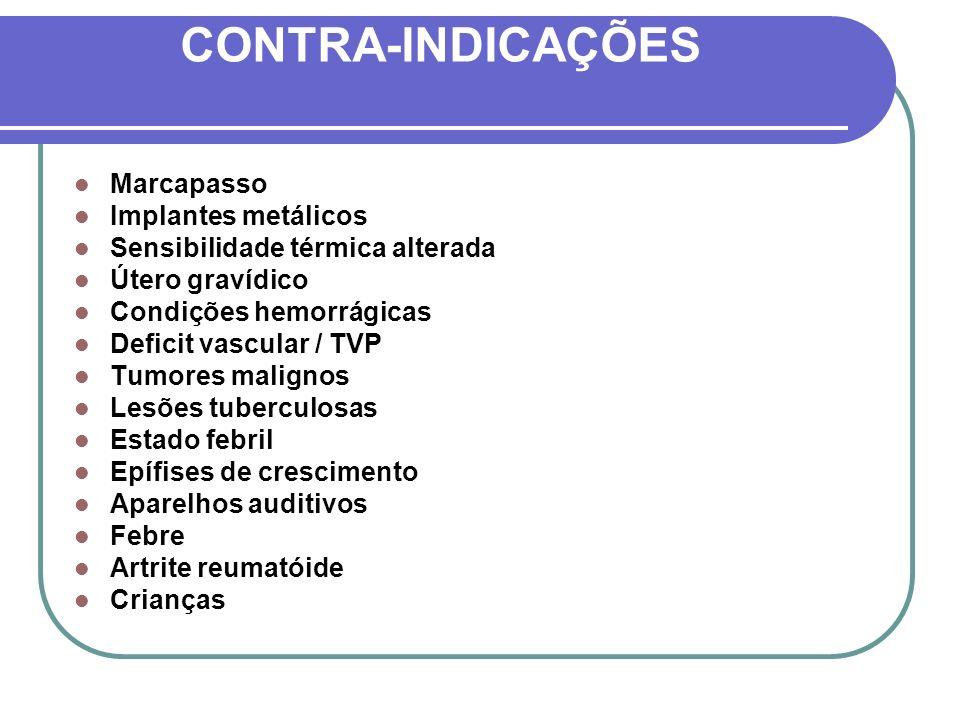 CONTRA-INDICAÇÕES Marcapasso Implantes metálicos