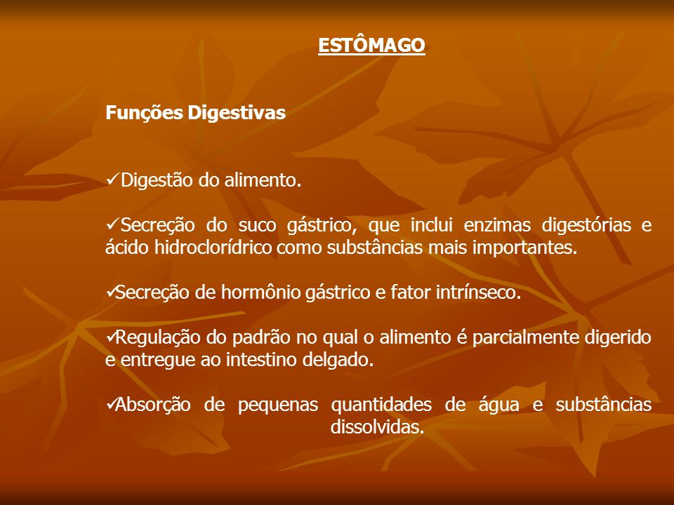 ESTÔMAGO Funções Digestivas. Digestão do alimento.