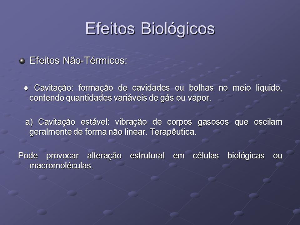 Efeitos Biológicos Efeitos Não-Térmicos:
