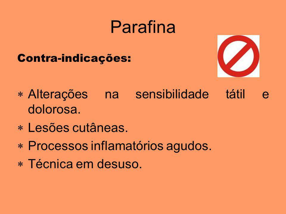 Parafina Alterações na sensibilidade tátil e dolorosa.