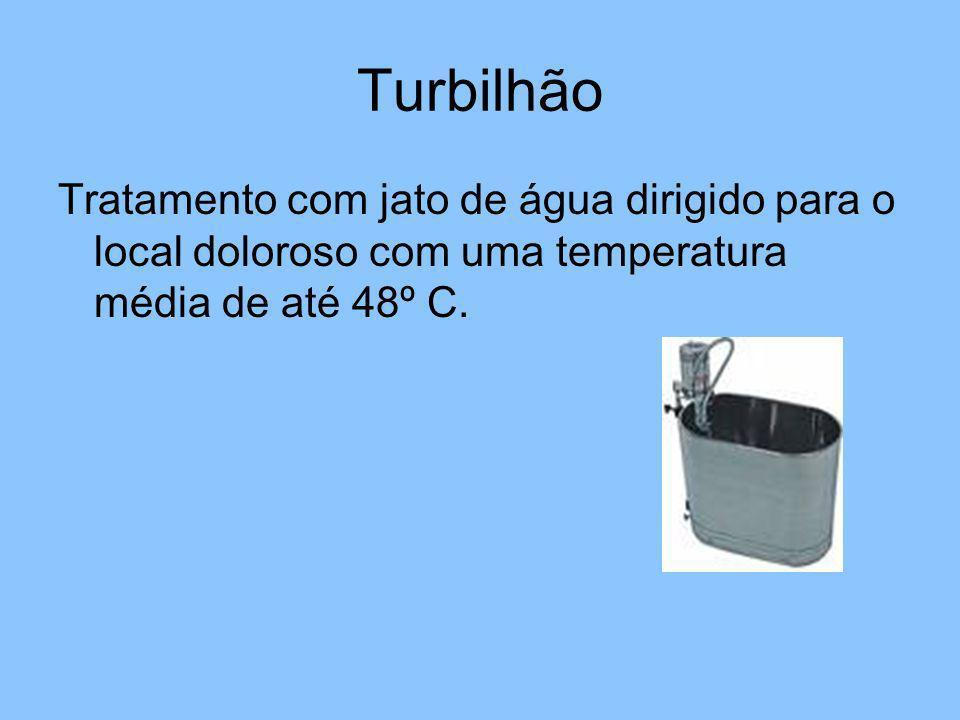 Turbilhão Tratamento com jato de água dirigido para o local doloroso com uma temperatura média de até 48º C.