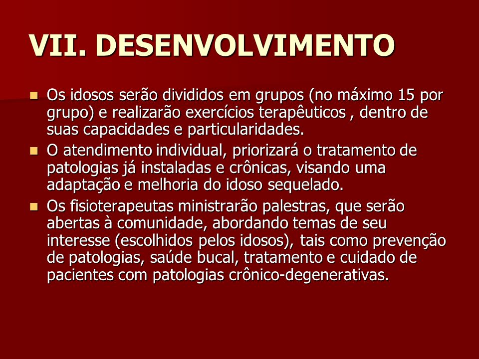 VII. DESENVOLVIMENTO