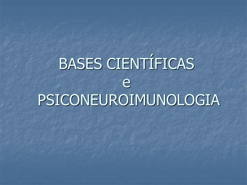 BASES CIENTÍFICAS e PSICONEUROIMUNOLOGIA