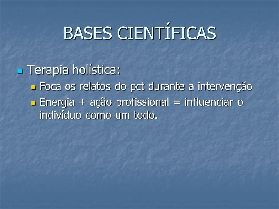 BASES CIENTÍFICAS Terapia holística: