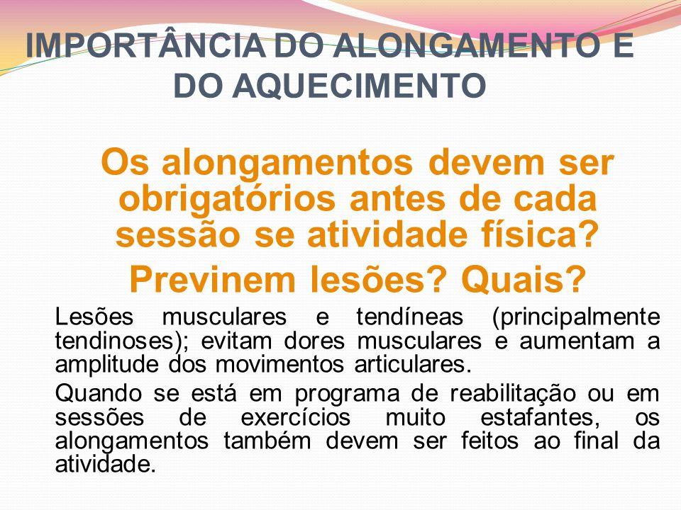 IMPORTÂNCIA DO ALONGAMENTO E DO AQUECIMENTO