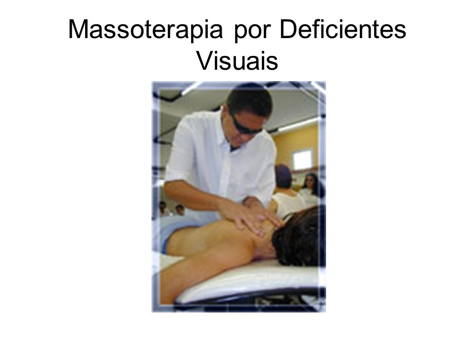 Massoterapia por Deficientes Visuais