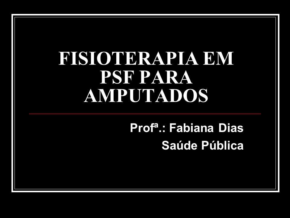 FISIOTERAPIA EM PSF PARA AMPUTADOS