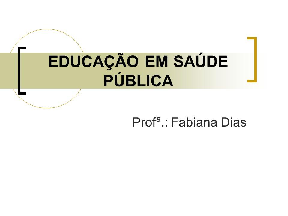 EDUCAÇÃO EM SAÚDE PÚBLICA