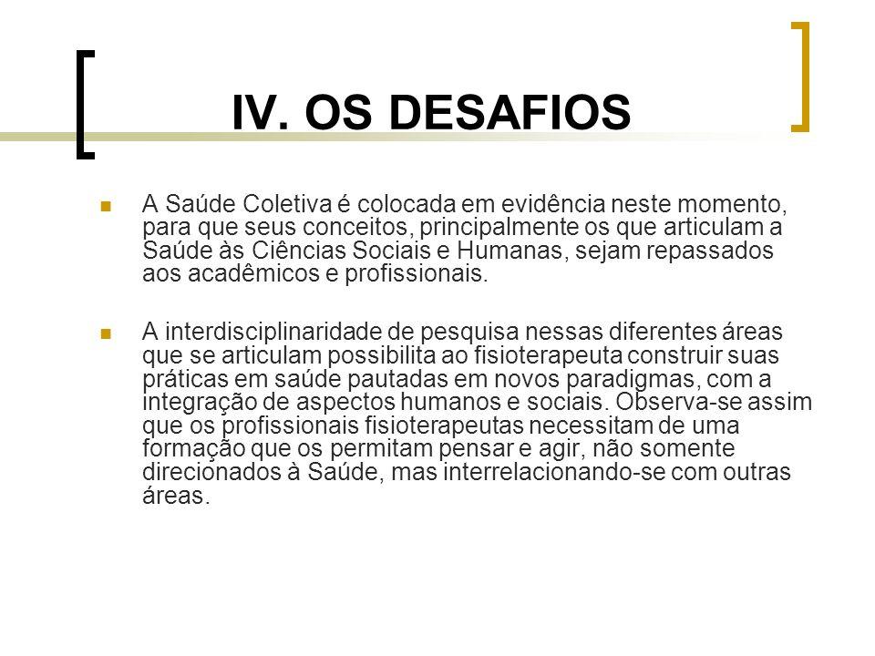 IV. OS DESAFIOS