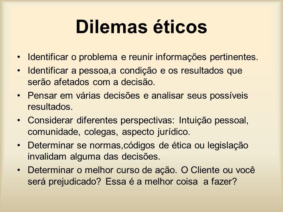 Dilemas éticos Identificar o problema e reunir informações pertinentes.