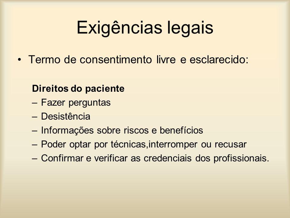 Exigências legais Termo de consentimento livre e esclarecido: