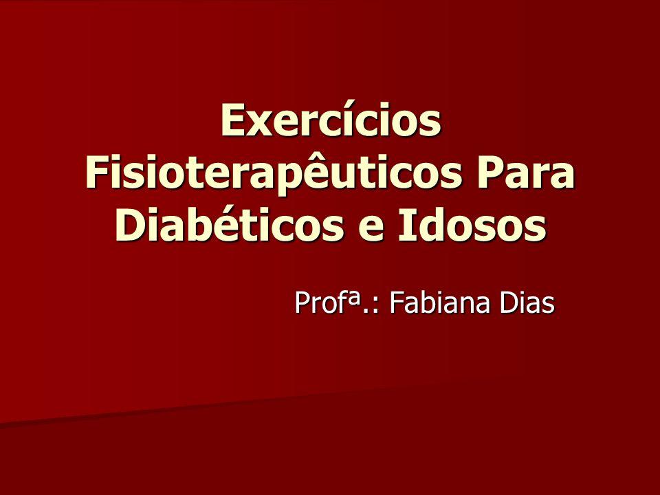 Exercícios Fisioterapêuticos Para Diabéticos e Idosos