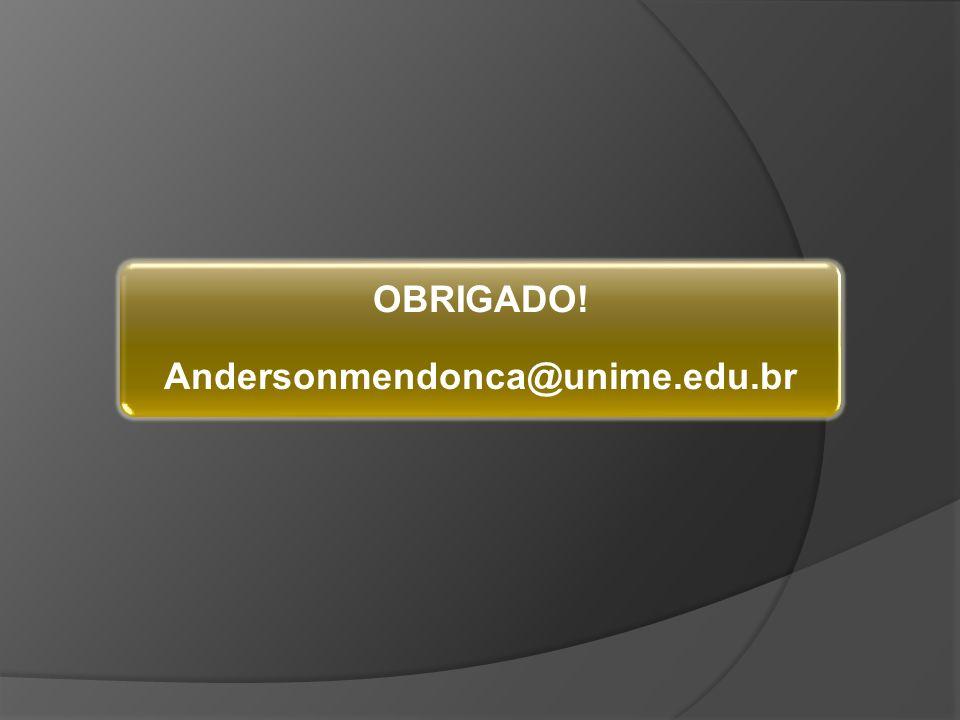 OBRIGADO! Andersonmendonca@unime.edu.br