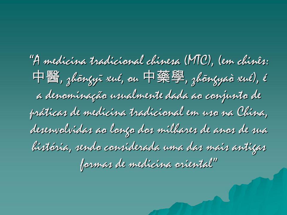 A medicina tradicional chinesa (MTC), (em chinês: 中醫, zhōngyī xué, ou 中藥學, zhōngyaò xué), é a denominação usualmente dada ao conjunto de práticas de medicina tradicional em uso na China, desenvolvidas ao longo dos milhares de anos de sua história, sendo considerada uma das mais antigas formas de medicina oriental