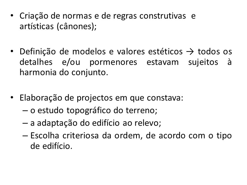 Criação de normas e de regras construtivas e artísticas (cânones);