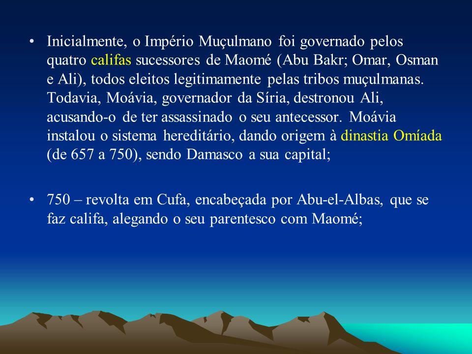 Inicialmente, o Império Muçulmano foi governado pelos quatro califas sucessores de Maomé (Abu Bakr; Omar, Osman e Ali), todos eleitos legitimamente pelas tribos muçulmanas. Todavia, Moávia, governador da Síria, destronou Ali, acusando-o de ter assassinado o seu antecessor. Moávia instalou o sistema hereditário, dando origem à dinastia Omíada (de 657 a 750), sendo Damasco a sua capital;