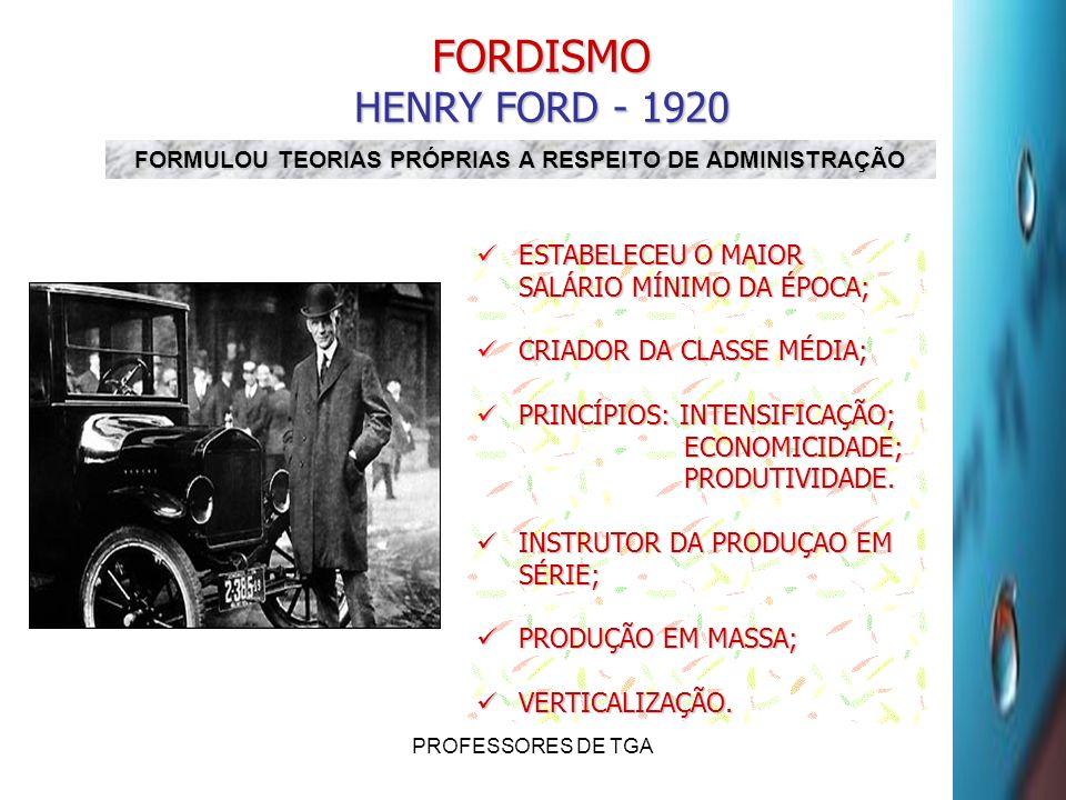 FORMULOU TEORIAS PRÓPRIAS A RESPEITO DE ADMINISTRAÇÃO