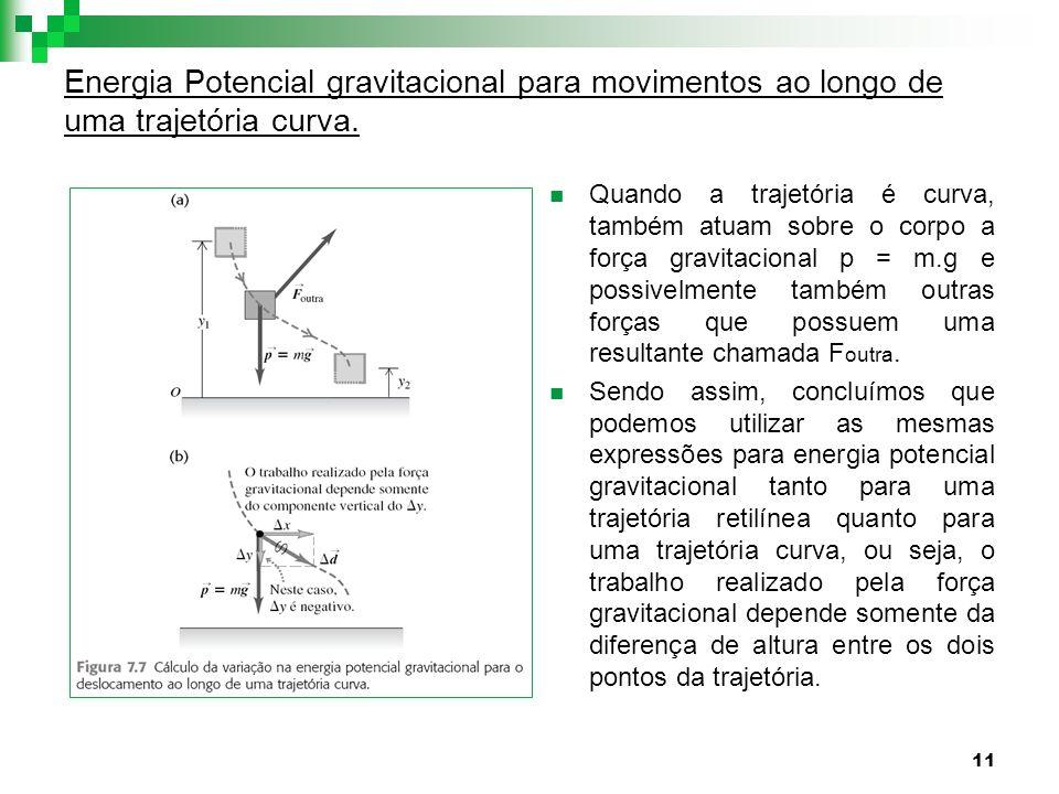 Energia Potencial gravitacional para movimentos ao longo de uma trajetória curva.