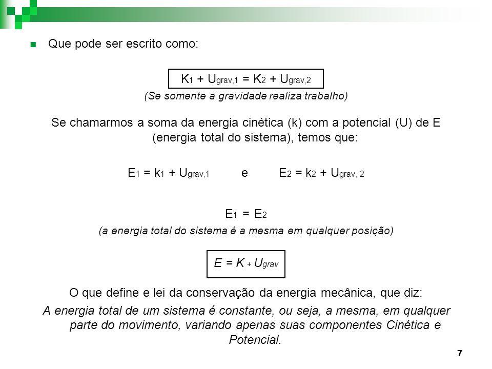 Que pode ser escrito como: K1 + Ugrav,1 = K2 + Ugrav,2